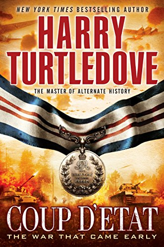 9780345524669: Coup d'Etat (The War That Came Early, Book Four)