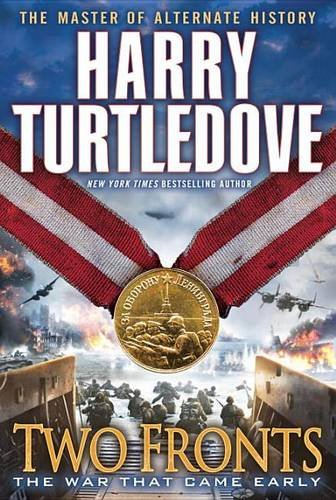 Two Fronts War that Came Early Book: Harry Turtledove