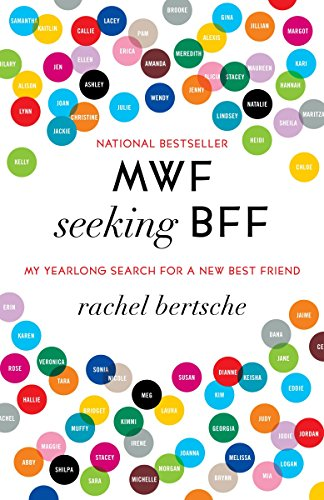 9780345524942: Mwf Seeking Bff: My Yearlong Search for a New Best Friend