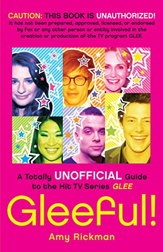 9780345525192: Gleeful!: A Totally Unofficial Guide to the Hit TV Series Glee
