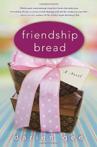 9780345525345: Friendship Bread: A Novel