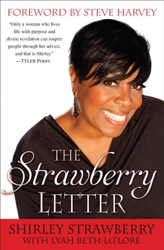 9780345525529: The Strawberry Letter: Real Talk, Real Advice, Because Bitterness Isn't Sexy