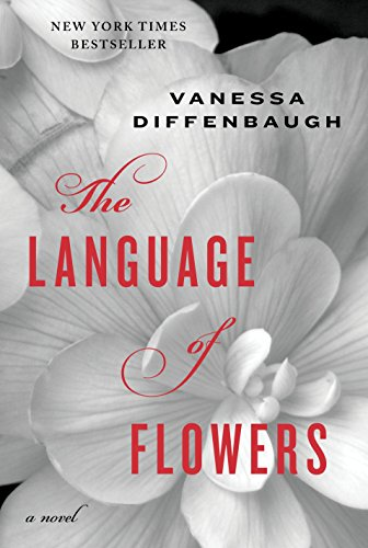 The Language of Flowers : A Novel: Diffenbaugh, Vanessa
