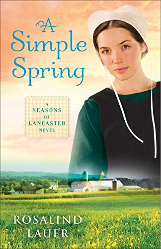 9780345526731: A Simple Spring: A Seasons of Lancaster Novel