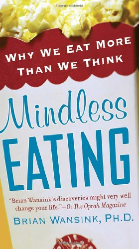 9780345526885: Mindless Eating: Why We Eat More Than We Think