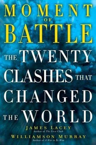 9780345526977: Moment of Battle: The Twenty Clashes That Changed the World