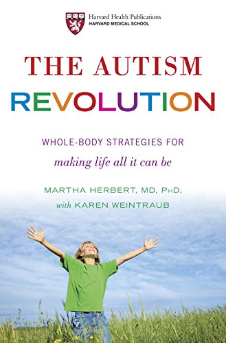 9780345527196: The Autism Revolution: Whole-Body Strategies for Making Life All It Can Be