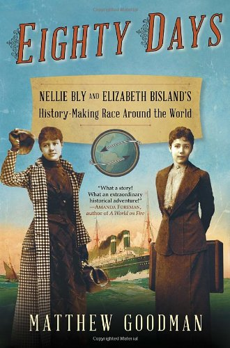 9780345527264: Eighty Days: Nellie Bly and Elizabeth Bisland's History-Making Race Around the World