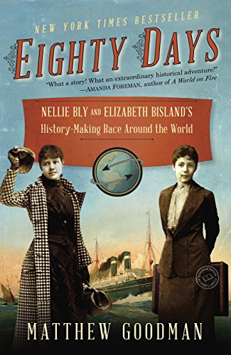 9780345527271: Eighty Days: Nellie Bly and Elizabeth Bisland's History-Making Race Around the World