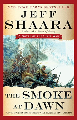 The Smoke at Dawn: A Novel of the Civil War (the Civil War in the West): Jeff Shaara