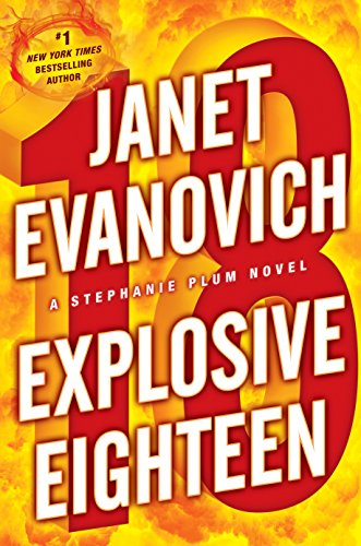 Explosive Eighteen: A Stephanie Plum Novel: evanovich-janet
