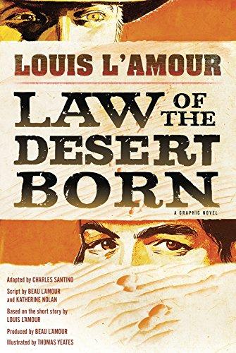 Law of the Desert Born (Graphic Novel): A Graphic Novel (0345528123) by Beau L'Amour; Kathy Nolan; Louis L'Amour