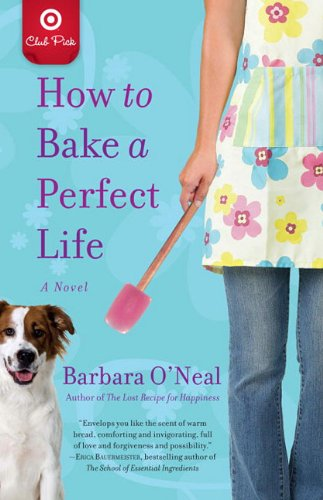 9780345528575: Title: How To Bake A Perfect Life