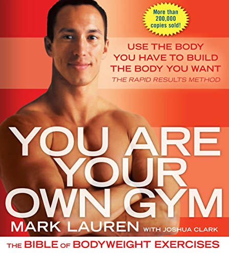 You Are Your Own Gym: The Bible of Bodyweight Exercises (9780345528582) by Mark Lauren; Joshua Clark