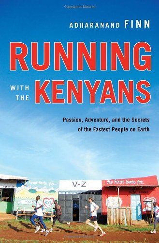 9780345528797: Running with the Kenyans: Passion, Adventure, and the Secrets of the Fastest People on Earth