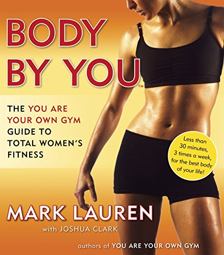 9780345528971: Body by You: The You Are Your Own Gym Guide to Total Fitness for Women