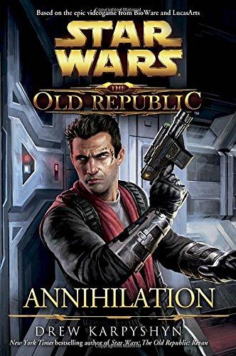 9780345529411: Star Wars: The Old Republic - Annihilation (Star Wars: The Old Republic - Legends)