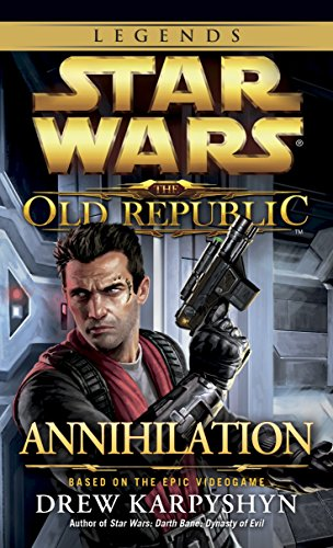 9780345529428: Star Wars. Old Republic. Annihilation (Star Wars: the Old Republic)