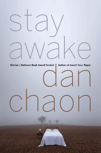 Stay Awake: Stories: Chaon, Dan