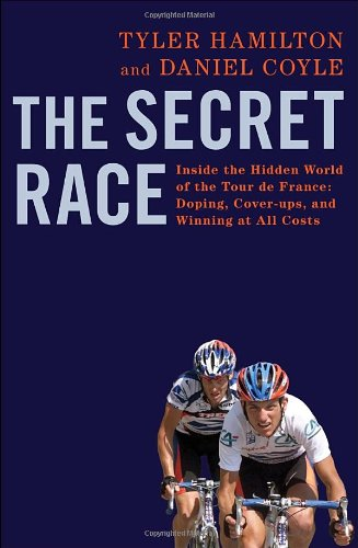 9780345530417: The Secret Race: Inside the Hidden World of the Tour de France: Doping, Cover-ups, and Winning at All Costs