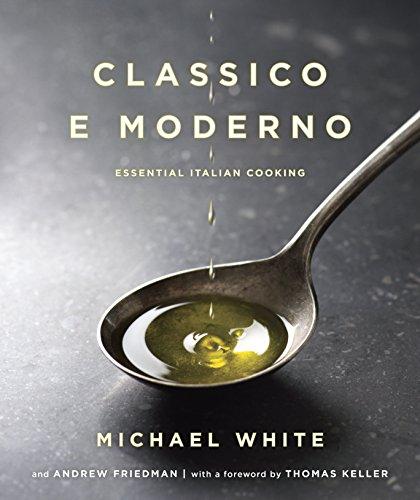 9780345530523: Classico e Moderno: Essential Italian Cooking