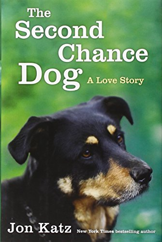 9780345531179: The Second-Chance Dog: A Love Story