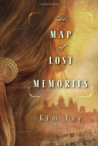 The Map of Lost Memories: A Novel: Fay, Kim