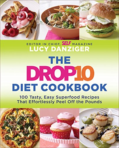 9780345531667: The Drop 10 Diet Cookbook: More Than 100 Tasty, Easy Superfood Recipes That Effortlessly Peel Off Pounds