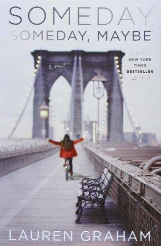 9780345532749: Someday, Someday, Maybe: A Novel