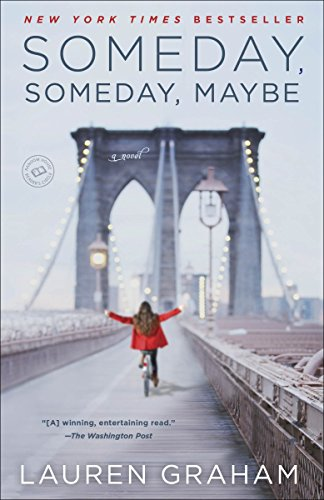 9780345532763: Someday, Someday, Maybe: A Novel