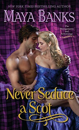 Never Seduce a Scot: The Montgomerys and: Maya Banks