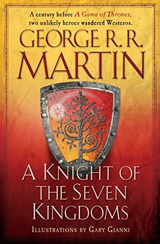 A Knight of the Seven Kingdoms (A Song of Ice and Fire): Martin, George R.R.