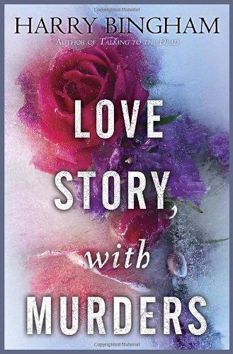 Love Story, With Murders: A Novel: Bingham, Harry