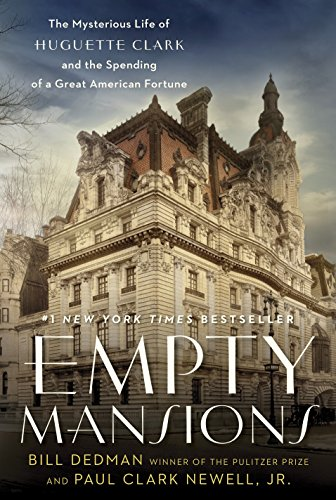 9780345534521: Empty Mansions: The Mysterious Life of Huguette Clark and the Spending of a Great American Fortune