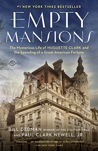 9780345534538: Empty Mansions: The Mysterious Life of Huguette Clark and the Spending of a Great American Fortune