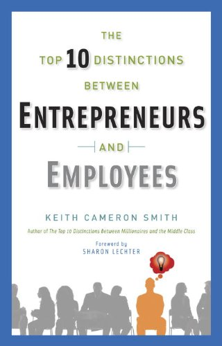 9780345535504: The Top 10 Distinctions Between Entrepreneurs and Employees