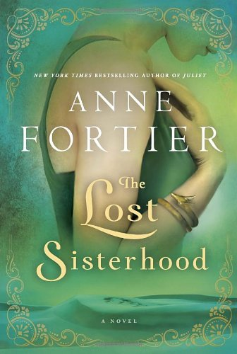 The Lost Sisterhood *Signed 1st Edition*: Fortier, Anne