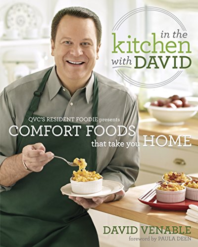 9780345536280: In the Kitchen With David: QVC's Resident Foodie Presents Comfort Foods That Take You Home