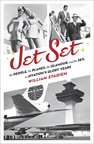 9780345536952: Jet Set: The People, the Planes, the Glamour, and the Romance in Aviation's Glory Years