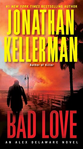 9780345539021: Bad Love: An Alex Delaware Novel