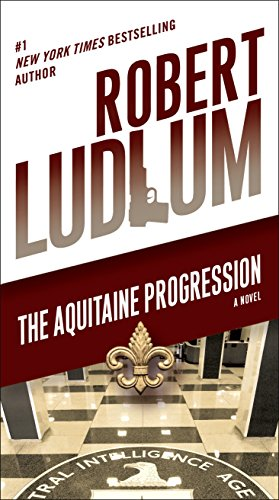 9780345539182: The Aquitaine Progression: A Novel