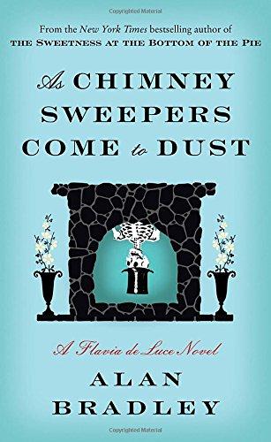 9780345539939: As Chimney Sweepers Come to Dust: A Flavia de Luce Novel (Flavia De Luce Mystery)