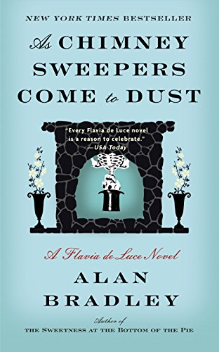 As Chimney Sweepers Come to Dust (Paperback): C. Alan Bradley