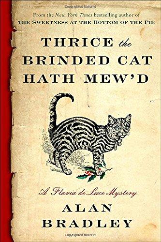 9780345539960: Thrice the Brinded Cat Hath Mew'd: A Flavia de Luce Novel