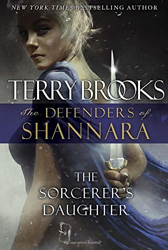 9780345540829: The Sorcerer's Daughter: The Defenders of Shannara