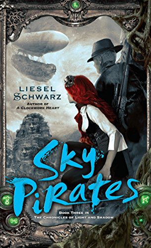 9780345541307: Sky Pirates: Book Three in The Chronicles of Light and Shadow