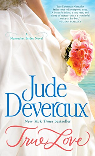 9780345541819: True Love: A Nantucket Brides Novel (Nantucket Brides Trilogy)