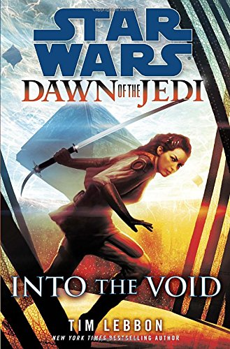9780345541932: Star Wars: Dawn of the Jedi, Into the Void (Star Wars: Dawn of the Jedi - Legends)