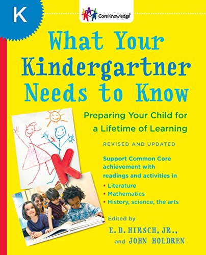 9780345543738: What Your Kindergartner Needs to Know (Revised and updated): Preparing Your Child for a Lifetime of Learning (The Core Knowledge)