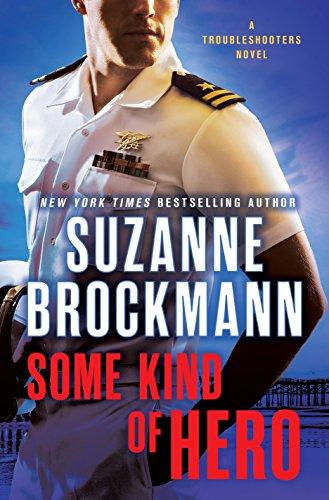 9780345543820: Some Kind Of Hero: A Troubleshooters Novel